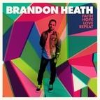 Brandon Heath альбом Faith Hope Love Repeat