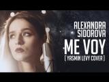 Alexandra Sidorova - Me Voy (Yasmin Levy cover)