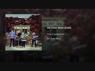The Cranberries - All over now