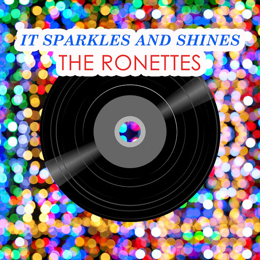The Ronettes альбом It Sparkles And Shines