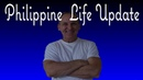Catch Up on My Philippine Life - Philippine Expat Life