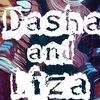 Dasha and Liza