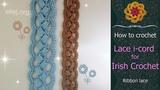 ♥ Lace i-cord  for Irish Crochet • Free crochet tutorial • ellej.org