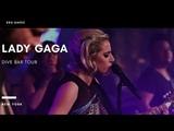 Lady Gaga | Dive Bar Tour | New York | DTS-HD 5.1 |