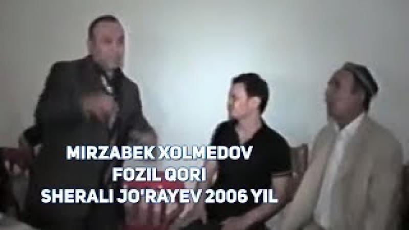 Mirzabek Xolmedov Fozil Qori Sherali Jo'rayev 2006 yil