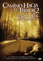 Camino Hacia el Terror 2: Final Mortal (Wrong Turn 2: Dead End) HD (2007)- Latino