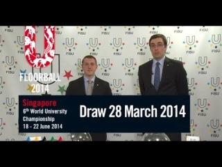 Жеребьевка 6-го Чемпионата мира по флорболу среди студентов (WUFC) Сингапур 18-22 июня 2014 год