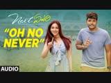 Oh No Never Full Audio Song Next Enti Sundeep Kishan, Tamannaah Bhatia, Navdeep