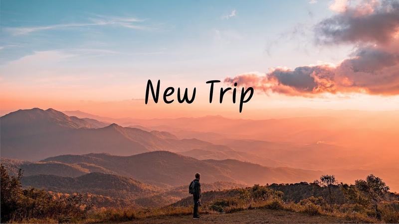 New Trip | Chillstep Mix