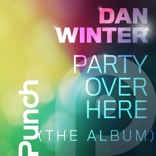 Dan Winter альбом Party Over Here (The Album)