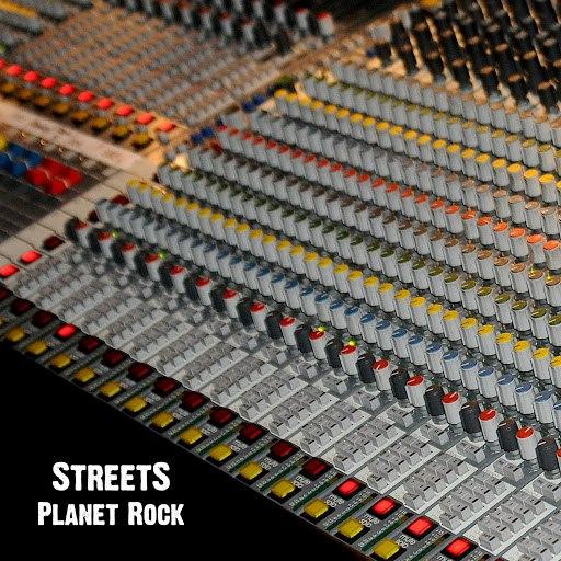 Streets альбом Planet Rock