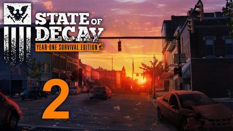State of Decay Прохождение игры на русском 2 PC