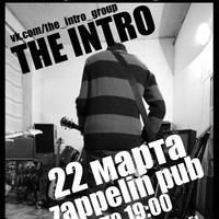 The Intro! - 22 МАРТА - ZAPPELIN PUB