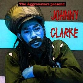 Johnny Clarke альбом The Aggrovators Present: Johnny Clarke