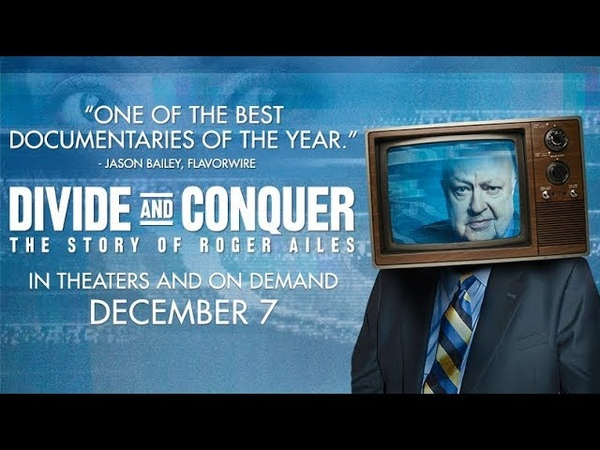 Divide and Conquer The Story of Roger Ailes (2018)