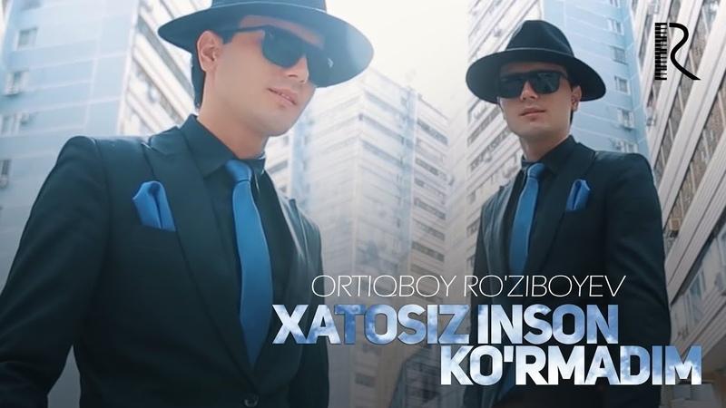 Ortiqboy Roziboyev - Xatosiz inson kormadim | Ортикбой - Хатосиз инсон курмадим
