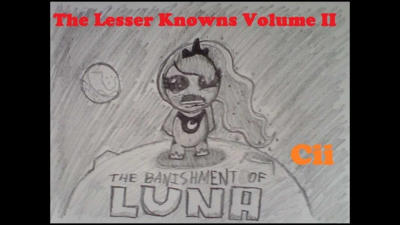 Cii The Banishment of Luna The Lesser Knowns II Part 2