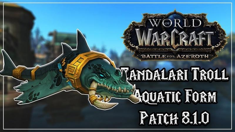 Zandalari Troll Druid Aquatic Form - Allied Race - Tides of Vengeance