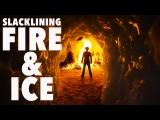 Slacklining, Fire &amp Ice - 4K  DEVINSUPERTRAMP