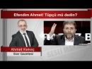 Ahmet KEKEÇ Efendim Ahmet Tüpçü mü dedin