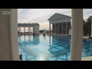 Невероятные особняки 1.01 - Херст-Касл и вилла Бельведер. Hearst Castle and Villa Belvedere