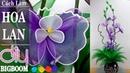 Hướng dẫn cách tự làm Hoa Lan (tím) bằng vải voan, cực đẹp   DBB-VN