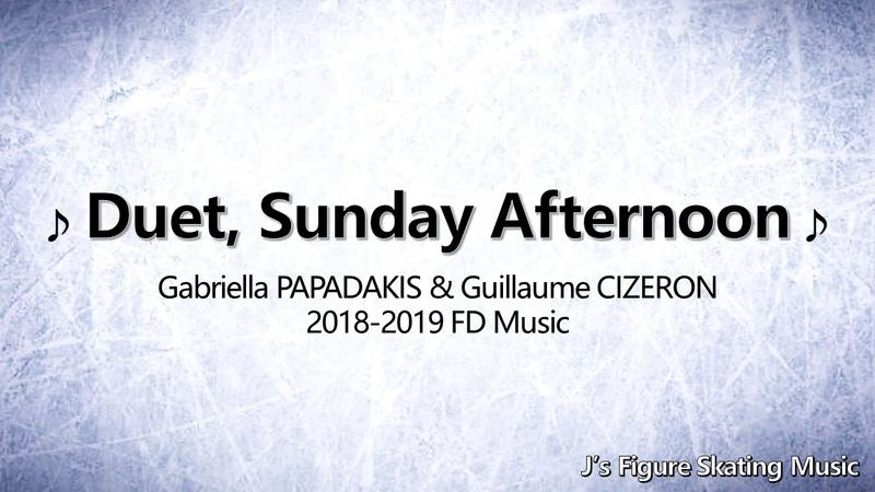 Gabriella PAPADAKIS Guillaume CIZERON 2018-2019 FD Music