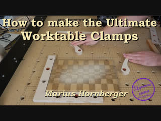How to make the ultimate worktable clamps