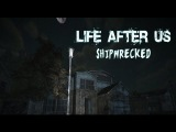 IndieЯ -  Life After Us: Shipwreced [Остров ужаса]