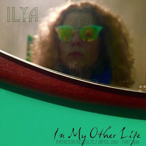 Ilya альбом In My Other Life