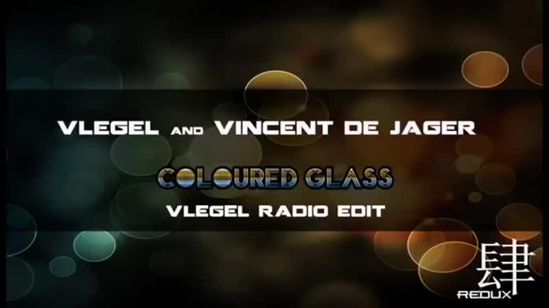 Vlegel Vincent de Jager Coloured Glass Vlegel Radio Edit
