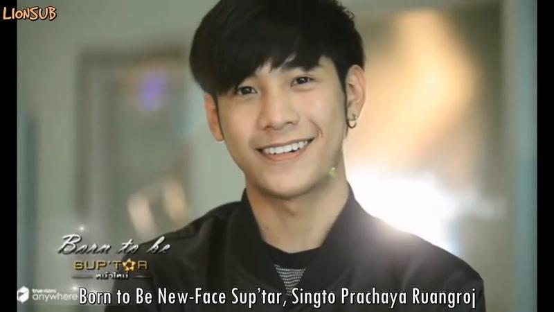 [EngSub] 2/2 Singto Prachaya : Born to be Sup'Tar