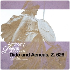 Henry Purcell альбом Anthony Lewis Conducts... Dido and Aeneas, Z. 626