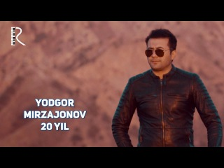 Yodgor Mirzajonov - 20 yil | Ёдгор Мирзажонов - 20 йил