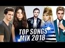 ЛУЧШИЕ ПЕСНИ НА ЕВРОПЕ ПЛЮС 2018 года САМЫЕ ЛУЧШИЕ ПЕСНИ 2018 ГОДА I ЗАРУБЕЖНЫЕ ПЕСНИ ХИТЫ 2018