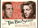 THE BIG SLEEP ГЛУБОКИЙ СОН 1946 США Комментарий А Ильин