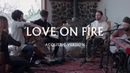 Love On Fire (Acoustic Version) - Jeremy Riddle | MORE