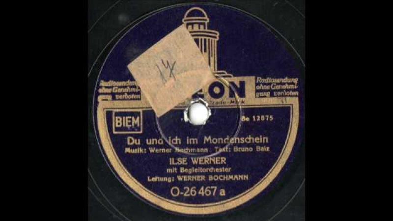 Ilse Werner - Du und ich im Mondenschein