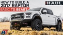 Building Justin's 2017 Ford Raptor From Stock To Badass | 35 Tires 2 Lift Tune - The Haul