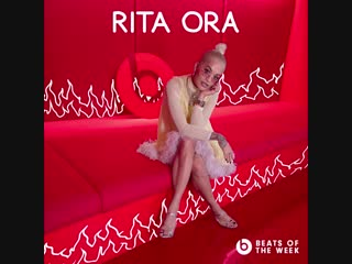 Rita ora | beats of the week