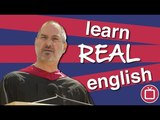 Learn Real English | Steve Jobs Famous Speech