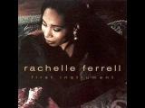 Rachelle Ferrell - You send me (First instrument)