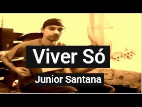 Viver Só - Junior Santana