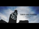 Timur and Karina | Love Story