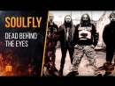 Soulfly - Dead Behind The Eyes feat. Randy Blythe (Official Track Visualizer) 2018