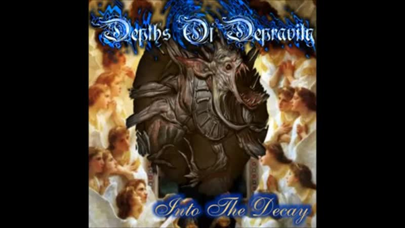 Depths Of Depravity (HUN) - Into The Decay-2002
