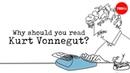 Why should you read Kurt Vonnegut? - Mia Nacamulli