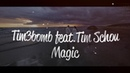 Tim3bomb Magic feat Tim Schou Lyric video