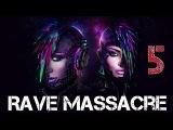 Rave Massacre #5