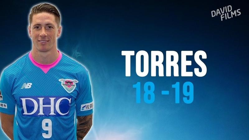 Fernando Torres Sagan Tosu 2018 2019 Great Skills Passes Goals HD